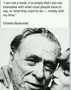 I am not a snob . . . | Charles Bukowski