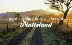 Platteland Nicholas Sparks Quotes, Afrikaans Quotes, My Land, Lyric Quotes, Farm Life, South Africa, Wallpapers, Inspirational, Thoughts