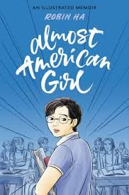 Carole's Chatter: Almost American Girl – a graphic memoir by Robin Ha American Girl, American Born Chinese, Ya Books, Good Books, Books To Read, Teen Books, Comic Books, Kindle, Culture Shock
