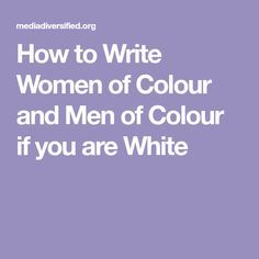How to Write Women of Colour and Men of Colour if you are White
