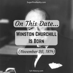 """On This Date: Winston Churchill Is Born (November """"We shall fight on the beaches, we shall fight on the landing grounds, we shall fight in the fields and in the streets, we shall fight in the hills; we shall never surrender. On This Date, Winston Churchill, Landing, Beaches, Fields, November, Cards Against Humanity, Quotes, November Born"""