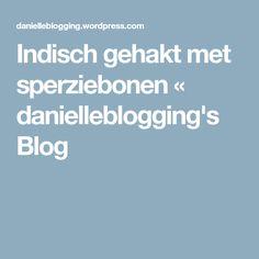 Indisch gehakt met sperziebonen « danielleblogging's Blog