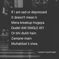 MUhabbat k siwa 😂 Stupid Quotes, Crazy Quotes, Girly Quotes, True Quotes, Funny Quotes, Qoutes, Zindagi Quotes, Heartbroken Quotes, Heartfelt Quotes