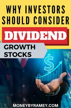Why Investors Should Consider Dividend Growth Stocks - - Investing In Stocks, Investing Money, Stock Investing, Finance Blog, Finance Tips, Financial Success, Financial Planning, Dividend Stocks, Thing 1