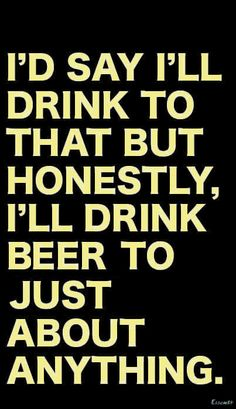 Gifts for the Beer Lover in Your Life – Drinks Paradise Alcohol Quotes, Alcohol Humor, Funny Alcohol, Beer Memes, Beer Humor, Drunk Humor, Sarcastic Humor, Funny Drunk, Beer Signs