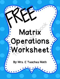 Matrix Operations Worksheet from Mrs.ETeachesMath on TeachersNotebook.com -  (2 pages)  - A two page worksheet that includes the following matrix operations: addition, subtraction, and multiplication