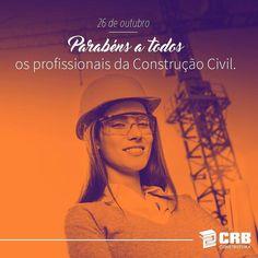Hoje é dia daqueles que contribuem para transformar nossos #projetos e #sonhos em realidade: profissionais da Construção Civil obrigado por mudarem as nossas vidas e cidades!