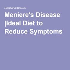 Meniere's Disease |Ideal Diet to Reduce Symptoms