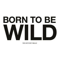 Numéro Editorial BORN TO BE WILD, June 2013 Shot #1 - MyFDB ❤ liked on Polyvore featuring text, words, quotes, backgrounds, fillers, magazine, articles, phrases, effect and embellishment