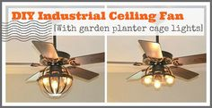 DIY Industrial Ceiling Fan [with garden planter cage lights] on a budget!