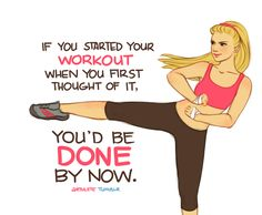 So funny!  How many times have I sat on the couch for like 30 minutes THINKING about getting started...lol