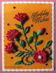 DAYDREAMS: Some quilled cards