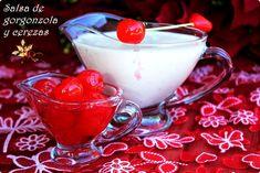 Salsa de Gorgonzola y Cerezas - LAS SALSAS DE LA VIDA Fondue, Punch Bowls, Carne, Panna Cotta, Pudding, Ethnic Recipes, Desserts, Cherries, Sauces