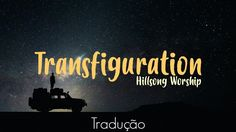 """Transfiguration (Transfiguração) Hillsong Worship - Tradução e Legenda em Português Tradução e legenda da música """"Transfiguration"""" da banda Hillsong Worship. Letra Original (Inglês) From the cloud you speak What was veiled now is seen Jesus the image of The invisible God Divinity confirmed In the transfigure word That kingdom once conceived On the earth now revealed Holy is the Lord Revealed before my eyes And my burning heart Can scarcely take it in As I behold Your beauty with unworthy…"""