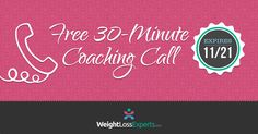 Women Lose Weight and Keep it Off for Life! FREE 30-Minute Breakthrough Coaching Call - NO GIMMICKS, NO TRICKS, NO MIRACLE PRODUCTS - Improve how you feel about yourself - Improve your health - Get that job or promotion you've wanted - Enjoy weight-loss insights from an expert coach call 800-708-3774 or visit http://www.weightlossexperts.com