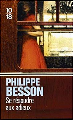 https://www.amazon.fr/r%C3%A9soudre-aux-adieux-Philippe-BESSON/dp/2264046872