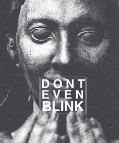 Don't even blink. (Weeping Angels are the scariest Doctor Who villains) | MrsRobbinsSparkles.com