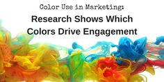 Everything You Ever Wanted to Know About Using Color in Marketing