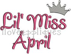 Lil Miss April Baby Girl Embroidery Applique by iloveappliques, $2.50