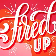 Fired Up — Shanti Sparrow Typography Letters, Typography Logo, Graphic Design Typography, Lettering Design, Hand Lettering, Typography Inspiration, Graphic Design Inspiration, Motivation Wall, Beautiful Lettering
