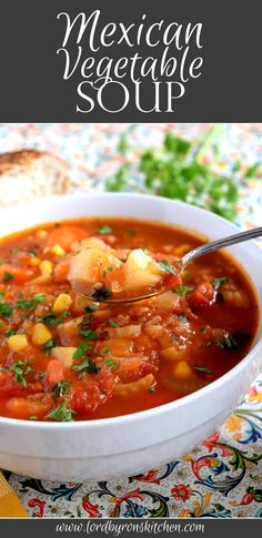 Mexican Vegetable Soup - Lord Byron's Kitchen