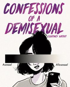 """courtneywirthit: """" """"Confessions of a Demisexual"""" I have come to realize I identify as a demisexual. After trying to figure out a way to explain to my friends and family, I wanted a visual to help me. Lesbian, Gay, Ace Pride, Pride Flag, Lgbt Love, After Life, Asian American, Wattpad, Love Life"""