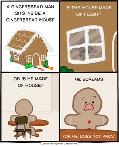 a gingerbread man sits inside a gingerbread house is the house made of flesh or is he made of house he screams for he does not know - Dirty Merry Christmas Pictures