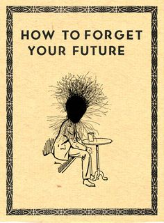 """""""... and predict your past ... """""""