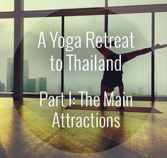 Planning a yoga retreat to Thailand.
