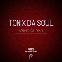 Tonix Da Soul - Mother Of Pearl [Single Preview] by Pure Moment Records on SoundCloud