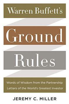 'Warren Buffett's Ground Rules' by Jeremy C. Miller