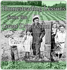The Homestead Survival | Homesteading Lessons from the Great Depression | Homesteading & SHTF http://thehomesteadsurvival.com