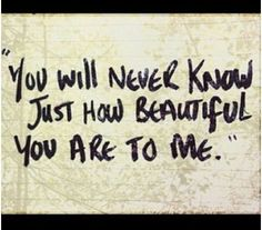 Everyone is beautiful to me. This is not a lie <3