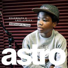 Astro - Deadbeats & Lazy Lyrics - Download Now: http://worldwidemixtapes.com/mixtapes/2013/02/astro-aka-the-astronomical-kid-deadbeats-lazy-lyrics-hosted-by-dj-tech/