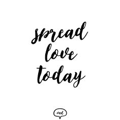 Spread Love, Texts, Texting, Text Messages
