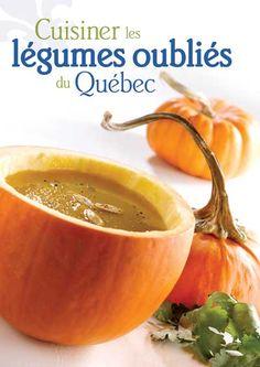 Cuisiner les légumes oubliés du Québec - Anne Samson Moscow Mule Mugs, Cantaloupe, Fruit, Tableware, Ethnic Recipes, Kitchen, Afin, Food, Canada