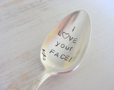 Coffee Spoon Hand Stamped Coffee Spoon I Love Your Face