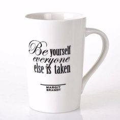 Bahne Be Yourself Everyone Else Is Taken Mug : Be yourself everyone else is taken mug. Add some positivity to your morning cup of coffee with this stylish monochrome mug from interior designer Margit Brandt for Bahne.