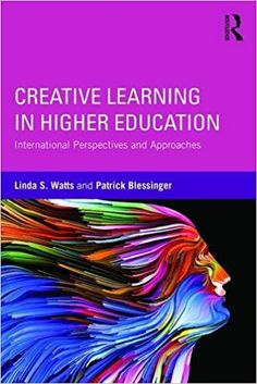 Creative Learning in Higher Education: this book provides higher education faculty and administrators a scholarly resource on the most salient aspects and emerging trends in creative learning in higher education today. International contributors explore ways to foster creativity in any student, regardless of academic discipline or demographic characteristics and demonstrate that creativity is a skill all students can and should learn.