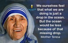 St. Mother Teresa - a drop in the ocean