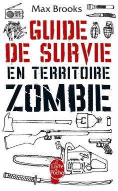 Guide de survie en territoire zombie (The Zombie Survival Guide) - Max Brooks - 2003