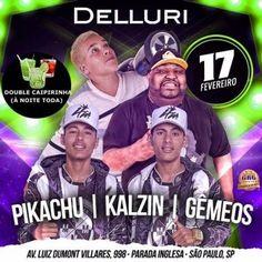 Delluri | Noite da Caipirinha com Mc Pikachu, Mc Kalzin e Mc Gêmeos Informações no link: http://www.baladassp.com.br/balada-sp-evento/Delluri/26 WhatsApp: 11 95167-4133