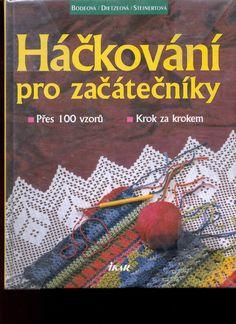 Whole book in Czech Knitting Books, Crochet Books, Knit Crochet, Crochet Magazine, Crochet Patterns, Crochet Ideas, Stitch, Albums, Magazines