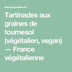 Tartinades aux graines de tournesol (végétalien, vegan) — France végétalienne