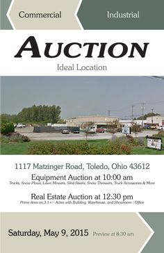 Commercial/Industrial Auction at 1117 Matzinger Rd, Toledo, OH 43612 on Saturday, May 9, 2015 at 12:30 pm. Prime Location of Industrial Real Estate on 3.1+/- acres. Property has a 9,600+/- building that features 7,200+/- SF warehouse with 2,400+/- SF office/showroom area. Well maintained and located approximately 1 mile from I-75. Ideal location for manufacturing, trucking, and storage. Content and Equipment Auction at 10:00 am. View brochure online. Pamela Rose Auction Company, LLC.