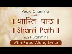 Shanti path with Read Along Lyrics | Vedic Chanting by 21 Brahmins - YouTube