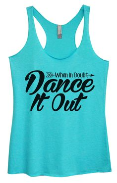 Womens Tri-Blend Tank Top - When In Doubt Dance It Out