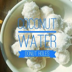 """Coconut Water """"Donut Holes"""" - Be Well With Arielle Clean Eating Diet, Clean Eating Recipes, Coconut Water Recipes, Vegan Clean, Donut Holes, Gluten Free Grains, Be Natural, Healthy Desserts, Healthy Food"""