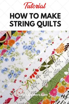 Overrun with Scraps? Make String Quilts! (Tutorial) - Transform your fabric scraps into beautiful new scrappy quilts by making string quilts. A tutorial - Quilting For Beginners, Sewing Projects For Beginners, Quilting Tutorials, Quilting Projects, Quilting Designs, Quilting Tips, Sewing Tutorials, Beginner Quilting, Sewing Ideas