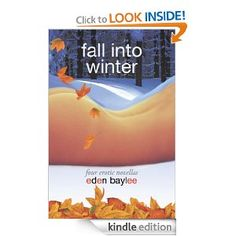 Fall into Winter by Eden Baylee  www.amazon.com/Fall-into-Winter-ebook/dp/B004NIFDES/brewoostetina-20